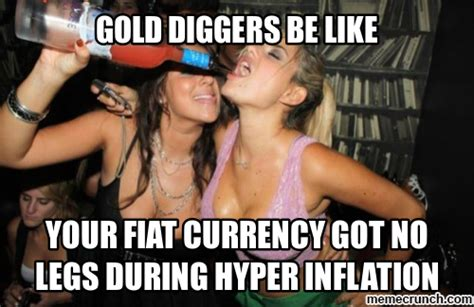 Gold Digger Meme - gold diggers be like