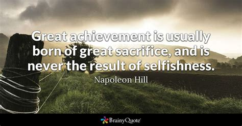 great achievement   born  great sacrifice