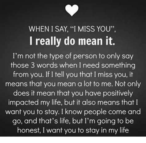 when i say i miss you i really do it i m not the type