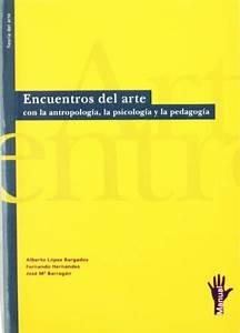 Judgscabtopy  Encuentros Del Arte Con La Antropolog U00eda  La