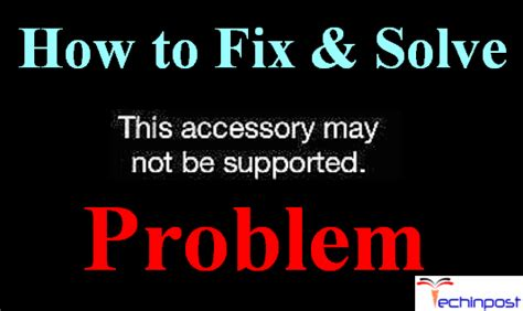 iphone this accessory may not be supported fixed iphone this accessory may not be supported device iphon