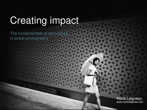 creating impact storytelling  street photography