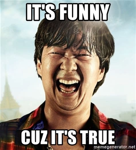 Mr Chow Memes - it s funny cuz it s true mr chow from the hangover meme generator