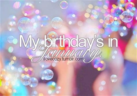 My Birthday Is In January Pictures Photos and Images for