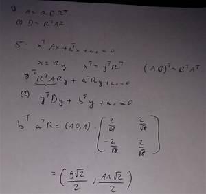 Eigenvektoren Berechnen : hauptachsentransformation f hre eine hauptachsentransformation durch x 2 4xy y 2 10x ~ Themetempest.com Abrechnung