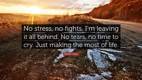 """no Stress, No Fights. I'm Leaving It"
