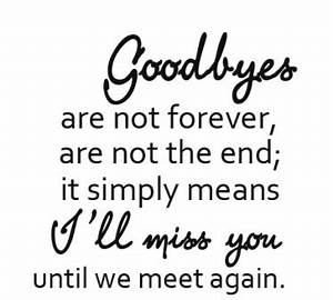 Saying Goodbye To A Friend Quotes. QuotesGram