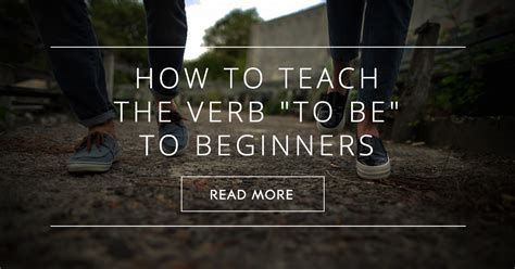 "How To Teach The Verb ""to Be"" To Beginners"
