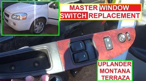 chevrolet uplander master window switch removal