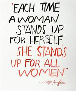 Or this one from Maya Angelou: | words. | Feminism quotes ...