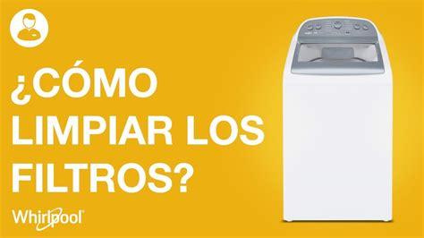 lavadoras whirlpool 191 c 243 mo limpiar los filtros de la lavadora youtube