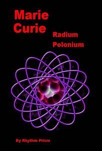 Marie Curie  Radium  Polonium Ebook By Rhythm Prism