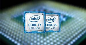 Intel 8th Generation Processors Price, Specs, Features ...
