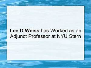 lee d weiss has worked as an adjunct professor at nyu With nyu powerpoint template