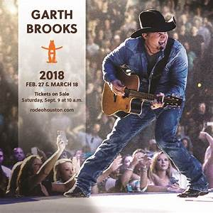 Garth Brooks Houston Tickets The 2018 Rodeo Autos Post