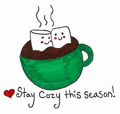 Cozy Stay Season Chocolate Christmas Warm Quotes