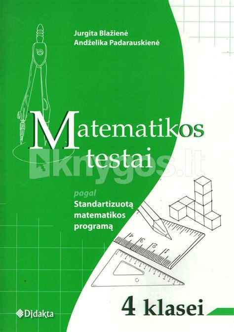 Matematikos testai 4 klasei. Pagal Standartizuotą ...