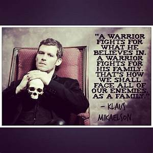 tumblr_nz3t58Z6... Mikaelson Quotes