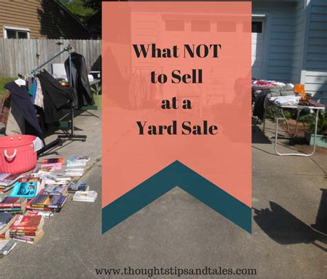 Things NOT to Sell at a Yard SaleThoughts, Tips and Tales