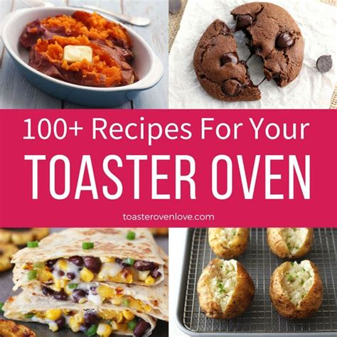 toaster oven lunch ideas toaster oven recipes 100 satisfying dinners snacks