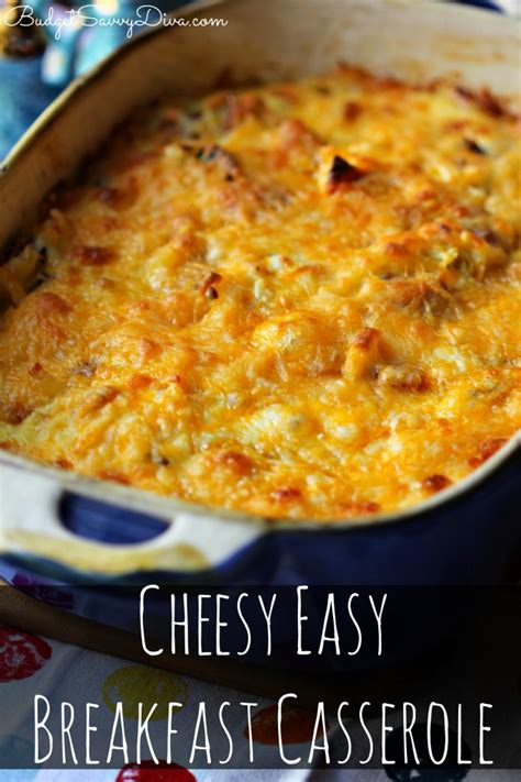breakfast casserole recipe cheesy easy breakfast casserole recipe budget savvy diva