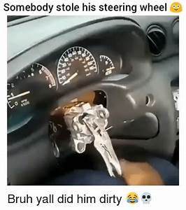 Somebody Stole His Steering Wheel 2 Bruh Yall Did Him ...