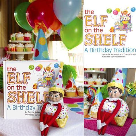 The On The Shelf Birthday by On The Shelf Birthday Tradition Popsugar Family