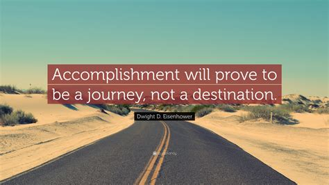 dwight  eisenhower quote accomplishment  prove