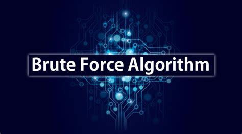 Brute Force Algorithm | Learn thre basic concepts of Brute Force Algorithm