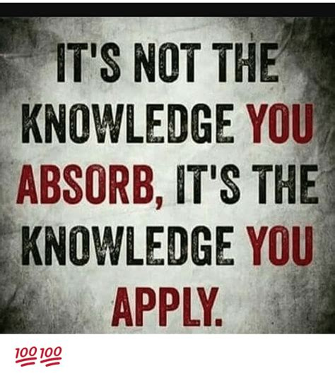 Meme Knowledge - it s not the knowledge you absorb it s the knowledge you apply meme on sizzle