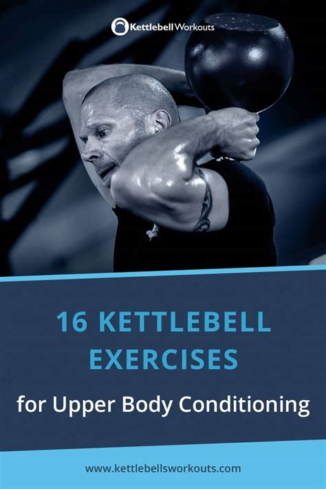upper body kettlebell exercises workouts conditioning then looking