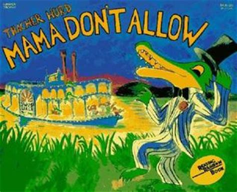 Mama Don't Allow By Thacher Hurd — Reviews, Discussion