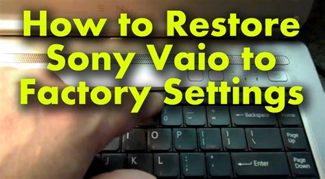 How To Simply Restore A Sony Vaio Laptop To Factory