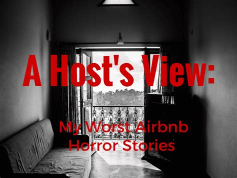 airbnb horror stories airbnb horror stories from a nyc host s point of view