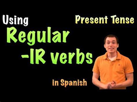 spanish lesson present tense regular ir verbs