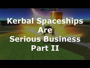 Kerbal Space Program - Still Obsessed With Impracticall ...