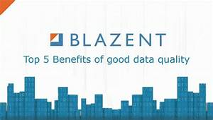 Top 5 Benefits of good data quality