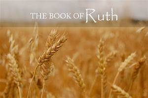 Shavuot and the Book of Ruth - Father's House Educational ...