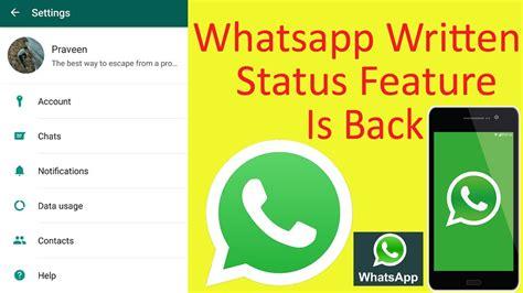 whatsapp new status feature whatsapp new update व ह ट सएप प क स ट टस फ चर व पस आ गय