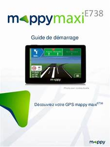Gps Mappy Maxi E738 : notice mappy maxi e738 europe gps trouver une solution un probl me mappy maxi e738 europe ~ Farleysfitness.com Idées de Décoration
