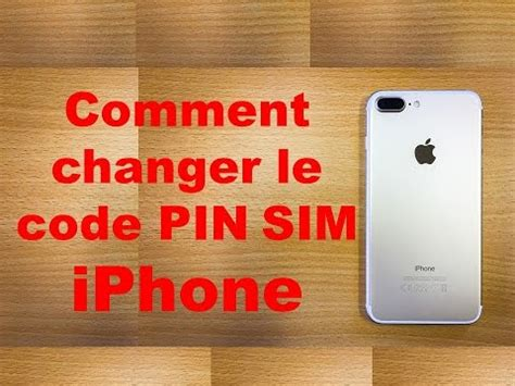 sim pin iphone comment changer le code pin sim iphone