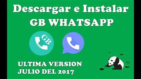 descargar e instalar gb whatsapp ultima version julio 2017