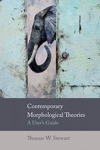 Contemporary Morphological Theories  A User U0026 39 S Guide By