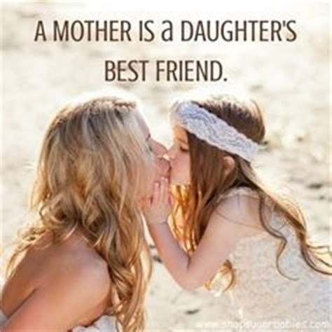 mother daughter  friend quotes quotesgram