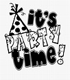 Time To Relax Clipart - Party Time Clipart Black And White ...