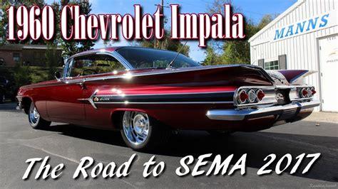 1960 Chevy Impala - The Road to SEMA - Manns Restoration ...