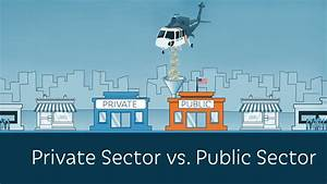 Private Sector vs. Public Sector - YouTube
