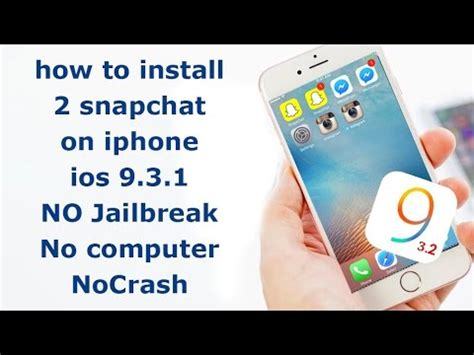 how to snapchat iphone how to install 2 snapchat on iphone free ios 9 3 1 no