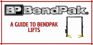 A Guide To Bendpak Lifts