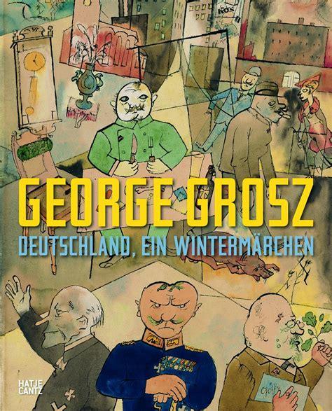 george grosz classical modern art hatje cantz